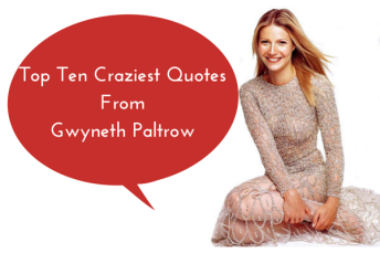 Top-Ten-Craziest-Quotes-FromGwyneth